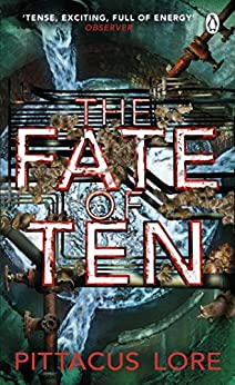 The Fate of Ten: Lorien Legacies Book 6 by [Lore, Pittacus]