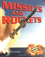 Missiles and Rockets (Military Hardware in Action)