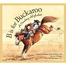 B Is for Bookaroo: A Cowboy Alphabet