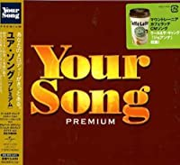 Your Song Premuim by Your Song Premium (2005-04-12)