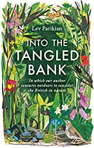 Into The Tangled Bank: In Which Our Author Ventures Outdoors to Consider the British in Nature