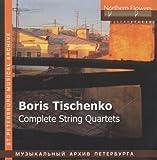 Boris Tishchenko - Complete String Quartet