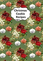 Christmas Cookie Recipes: Blank Cookbook To Write In Favorite Recipe Journal Notebook 4