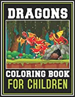 Dragons Coloring Book for Children: Unique Collection Of Coloring Pages | Super Fun Coloring Books For Children (Fantasy Dragons)