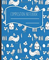 Composition Notebook: Happy Hen and Rooster Themed Blank lined Journal Note book to Write-in for Home School, Middle School through to College and Adults 120 Pages 7.5x9.25