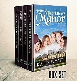 Mail Order Bride: Brides of Blackthorn Manor Box Set: Western Historical Romance (Brides of Blackthorn Manor Series Book 1) by [Wyatt, Katie]