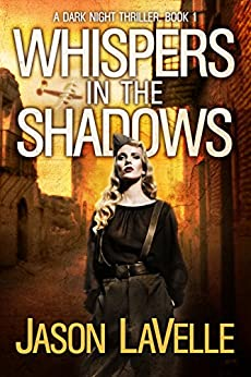 Whispers in the Shadows: A Gripping Paranormal Thriller (A Dark Night Thriller Book 1) by [LaVelle, Jason]