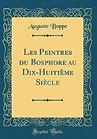 Les Peintres Du Bosphore Au Dix-Huitième Siècle (Classic Reprint)