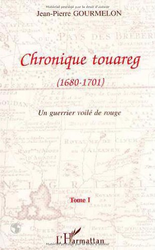 Chronique touareg. Un guerrier chargé de rouge 1680 - 1701, tome 1