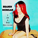 I Am a Bad Decision [Explicit]