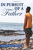 In Pursuit of A Father