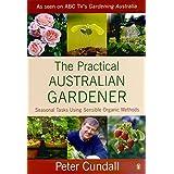 The Practical Australian Gardener: Seasonal Tasks Using Sensible Organic Methods