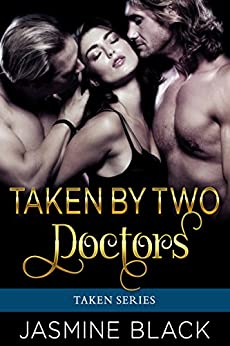 Taken By Two Doctors: A BDSM Medical Fetish Erotica Quickie by [Black, Jasmine]