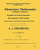 Elementary Mathematics: (arithmetic, Algebra & Geometry) (Sixth Edition)