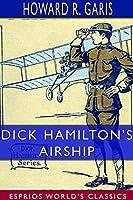 Dick Hamilton's Airship (Esprios Classics)