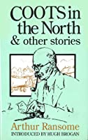 Coots In The North & Other Stories