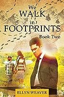 We WALK in FOOTPRINTS BOOK TWO