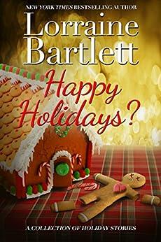 Happy Holidays by [Bartlett, Lorraine, Bartlett, L.L.]