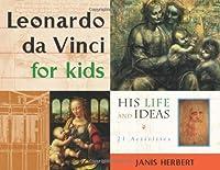 Leonardo da Vinci for Kids: His Life and Ideas, 21 Activities (For Kids series) by Janis Herbert(1998-10-01)