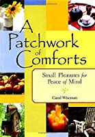 A Patchwork of Comforts: Small Pleasures for Peace of Mind