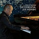 Dream Songs:The Essential Joe Hisaishi