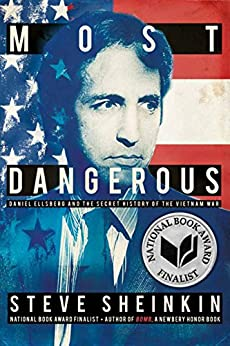 [Sheinkin, Steve]のMost Dangerous: Daniel Ellsberg and the Secret History of the Vietnam War (Bccb Blue Ribbon Nonfiction Book Award (Awards)) (English Edition)
