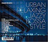 FLAVOR presents URBAN RELAXING JAZZY BOSSA STYLE 画像
