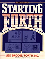 Starting Forth: An Introduction to the Forth Language and Operating System for Beginners and Professionals (Prentice-Hall Software Series)