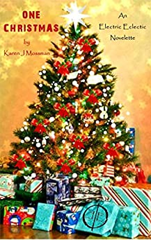 One Christmas: An Electric Eclectic Book by [Mossman, Karen J]