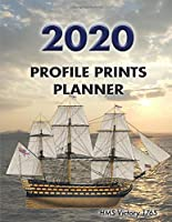 "Profile Prints Planner 2020: HMS Victory. 8.5"" x 11"" Dated weekly Illustrated planner/ planning calendar for 2020. 2 pages per week.  Nelson's Navy, Maritime History (Profile Prints Planners)"