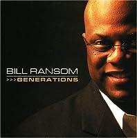 Generations by BILL RANSOM (2005-07-15)