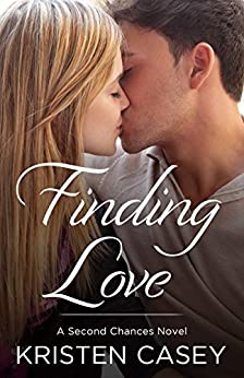 Finding Love: A Second Chances Novel by [Casey, Kristen]