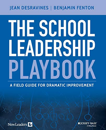 Download The School Leadership Playbook: A Field Guide for Dramatic Improvement 1119044219