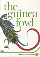 The Guinea Fowl (Evans Sunshine: Series A)