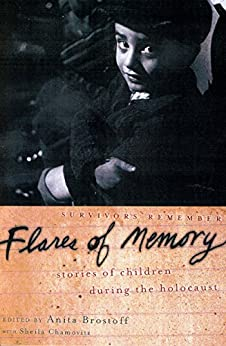 Flares of Memory: Stories of Childhood During the Holocaust by [Anita Brostoff]