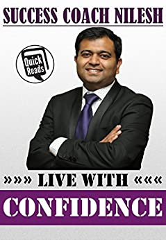 Live With Confidence by [Nilesh, Success Coach]