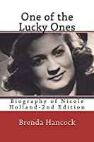 One of the Lucky Ones: Biography of Nicole Holland