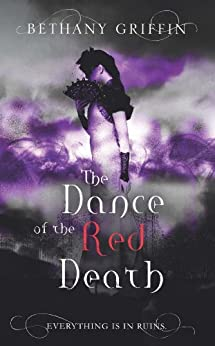 The Dance of the Red Death (Masque of the Red Death 2) by [Griffin, Bethany]