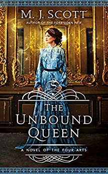The Unbound Queen: A Novel of the Four Arts by [Scott, M.J.]