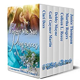 Forget Me Not Romances: Volume 2 by [Dees, Clari, Martin, Gail Gaymer, Mayne, Debby, Reece, Colleen L., Rogers, Martha, Thompson, Janice]