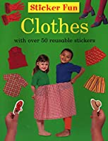 Clothes: With over 50 Reusable Stickers (Sticker Fun)