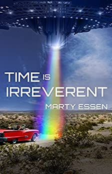 Time Is Irreverent by [Essen, Marty]