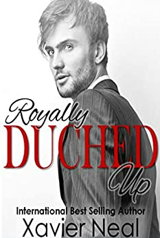 Royally Duched Up: (Duched #3) by [Neal, Xavier]