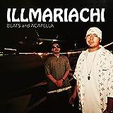 ILLMARIACHI BEATS and ACAPELLA