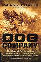 Dog Company: The Boys of Pointe du Hoc--the Rangers Who Accomplished D-Day's Toughest Mission and Led the Way across Europe