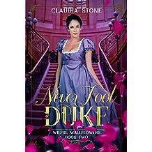 Never Fool a Duke (Wilful Wallflowers Book 2)