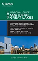 Forbes Travel Guide 2011 Southern Great Lakes (Forbes Travel Guide: Regional Guide)
