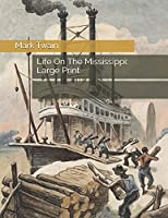 Life On The Mississippi: Large Print