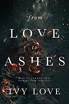 From Love to Ashes by [Love, Ivy]