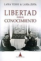 Libertad desde el conocimiento : el camino budista a la felicidad y a la liberación